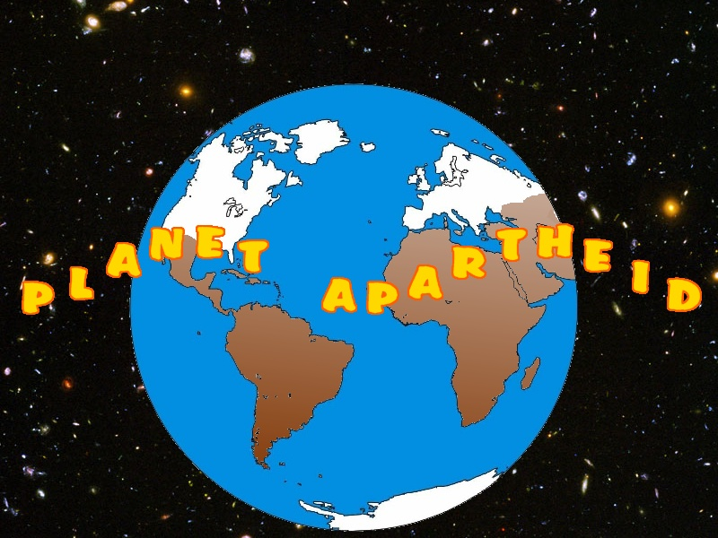 planet apartheid